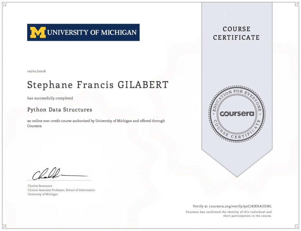 Python Data Structures by University of Michigan on Coursera. Certificate earned on October 1, 2016